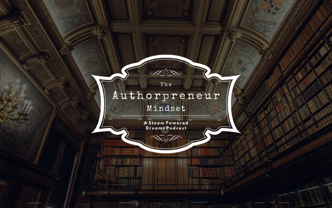 Welcome To The Authorpreneur Mindset [Ep. 001]